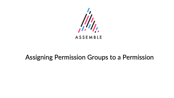 Assemble-Assigning_Permission_Groups_To_Permission.png